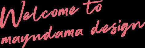 Welcome to mayudamadesign